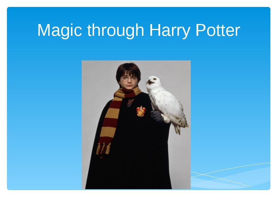 Magic through Harry Potter