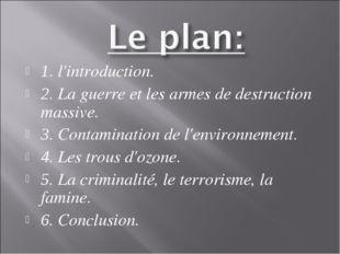 1. l'introduction. 2. La guerre et les armes de destruction massive. 3. Conta