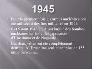 Pour la première fois les armes nucléaires ont été utilisées à des fins milit