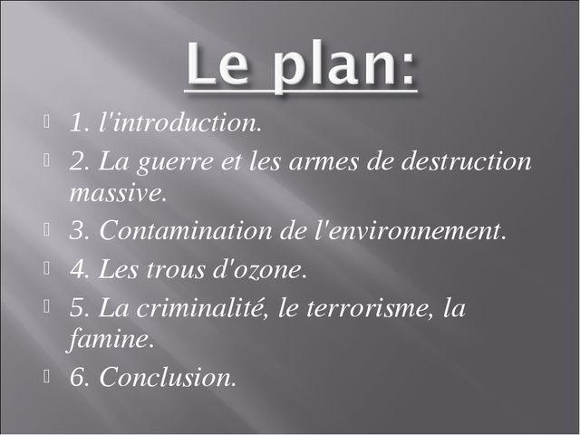 1. l'introduction. 2. La guerre et les armes de destruction massive. 3. Conta...