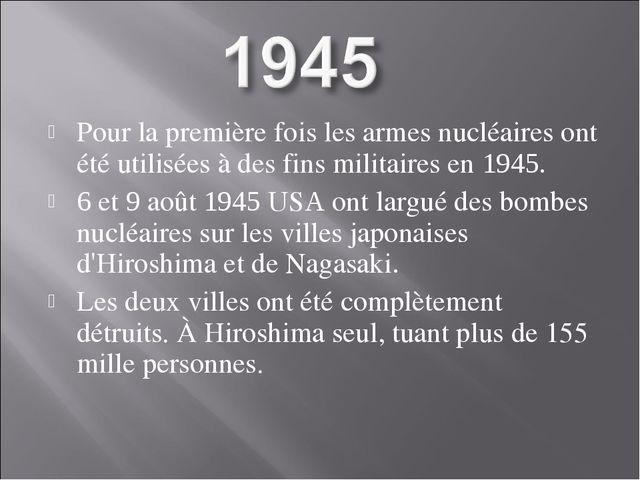 Pour la première fois les armes nucléaires ont été utilisées à des fins milit...