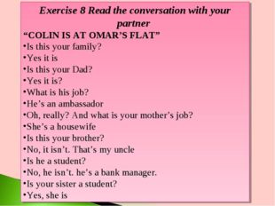 "Exercise 8 Read the conversation with your partner ""COLIN IS AT OMAR'S FLAT"""
