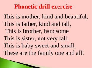 Phonetic drill exercise This is mother, kind and beautiful, This is father, k