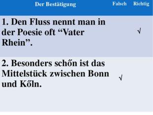 """√ √ DerBestätigung Falsch Richtig 1.DenFlussnenntman in derPoesieoft """"VaterR"""