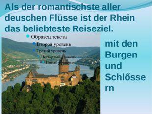 Als der romantischste aller deuschen Flüsse ist der Rhein das beliebteste Rei