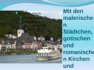 Mit den malerischen Städtchen, gotischen und romanischen Kirchen und Klőstern