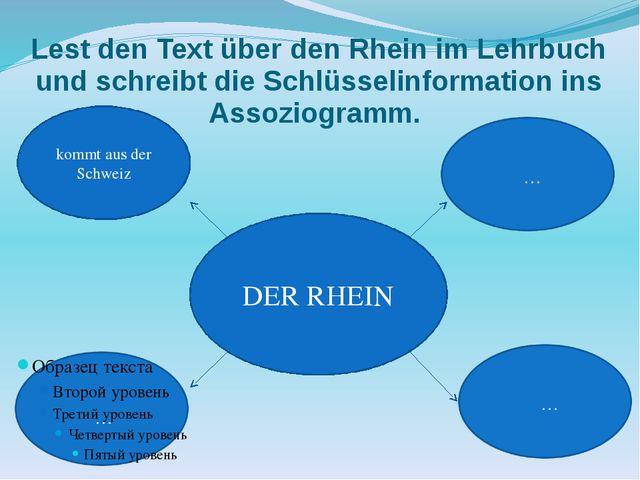 Lest den Text über den Rhein im Lehrbuch und schreibt die Schlüsselinformatio...