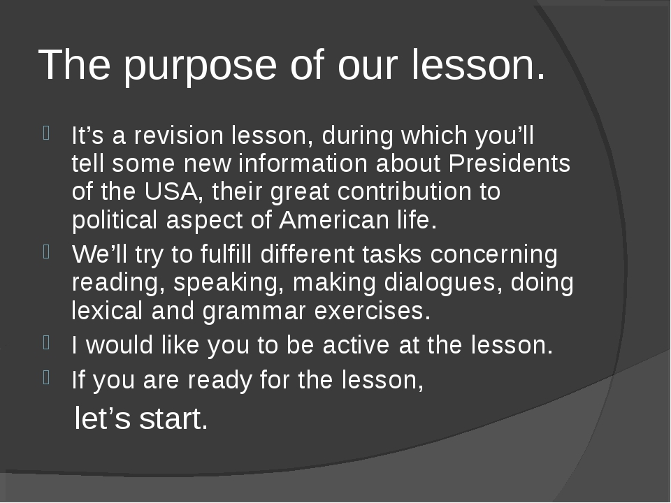 The purpose of our lesson. It's a revision lesson, during which you'll tell s...