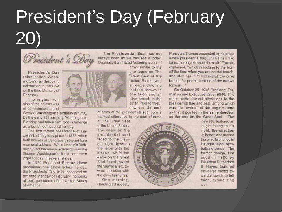 President's Day (February 20)