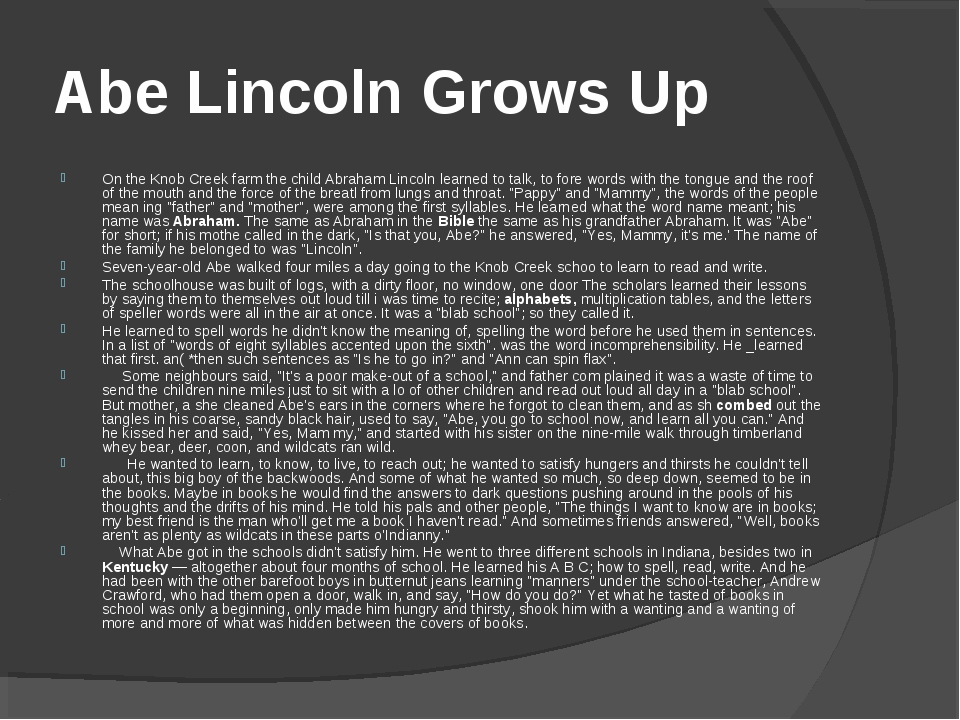 Abe Lincoln Grows Up On the Knob Creek farm the child Abraham Lincoln learned...