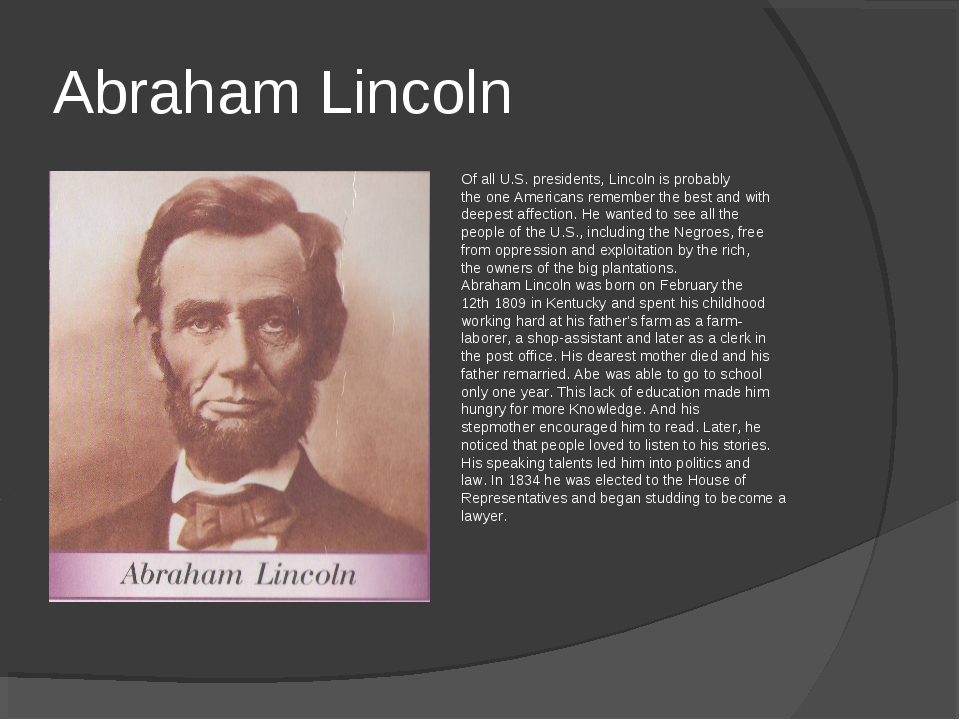 Abraham Lincoln Of all U.S. presidents, Lincoln is probably the one Americans...