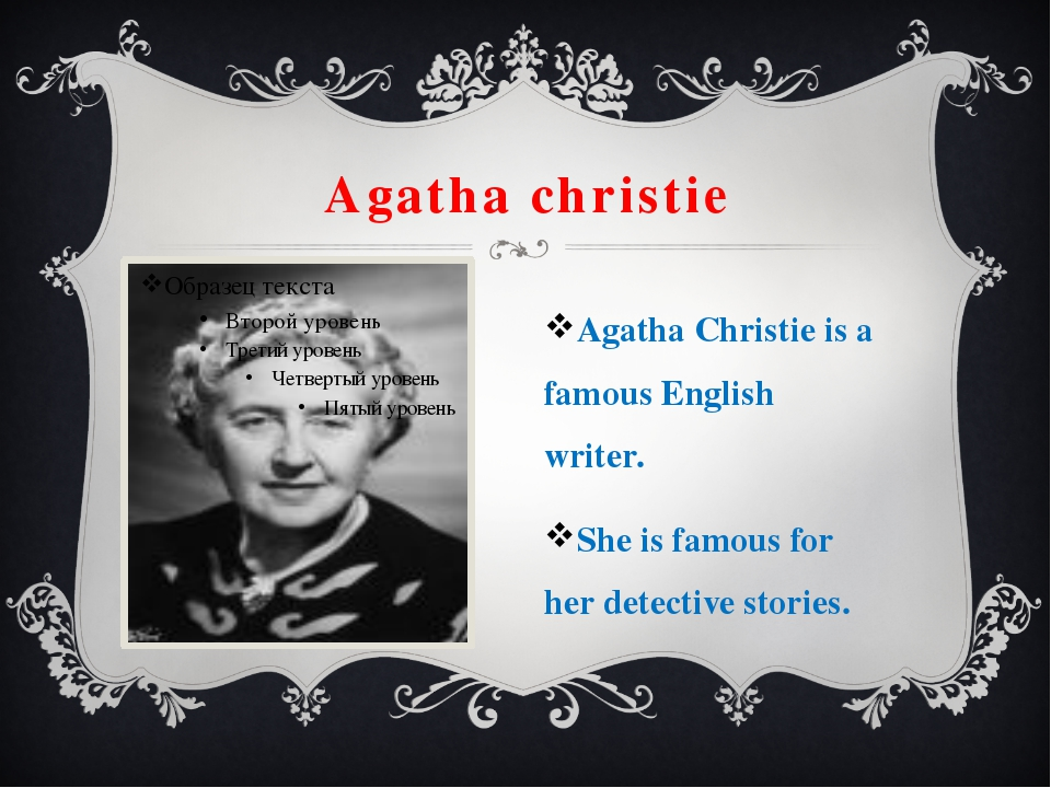 Agatha christie Agatha Christie is a famous English writer. She is famous for...