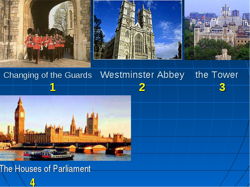 Changing of the Guards Westminster Abbey the Tower 1 2 3 The Houses of Parlia...