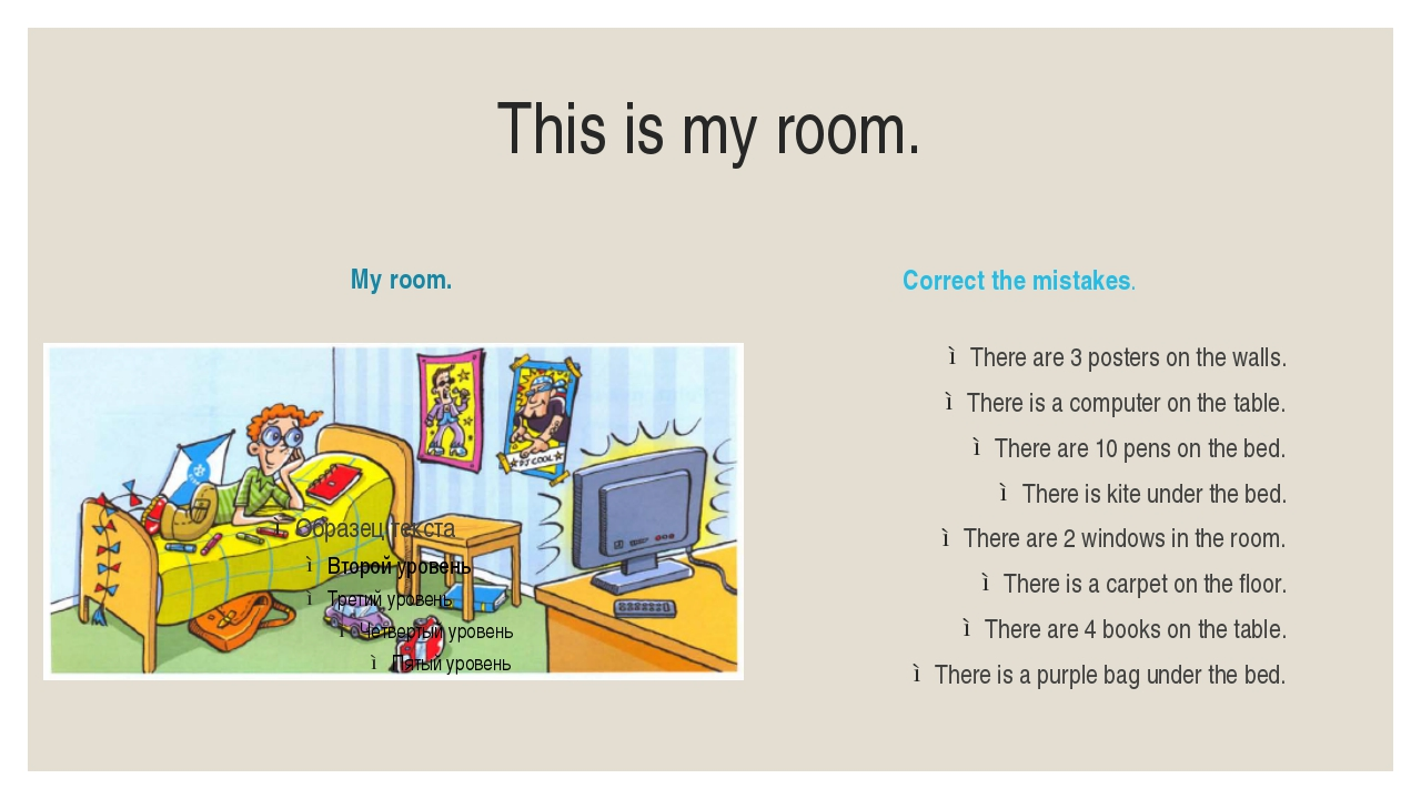 This is my room. My room. Correct the mistakes. There are 3 posters on the wa...