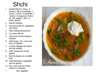 Shchi INGREDIENTS: 500 g of chicken, 300 g of cabbage, 1 carrot, 1 onion, 4-5