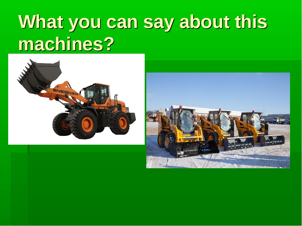 What you can say about this machines?