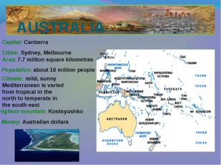 AUSTRALIA Cities: Sydney, Melbourne Capital: Canberra Area: 7.7 million squar