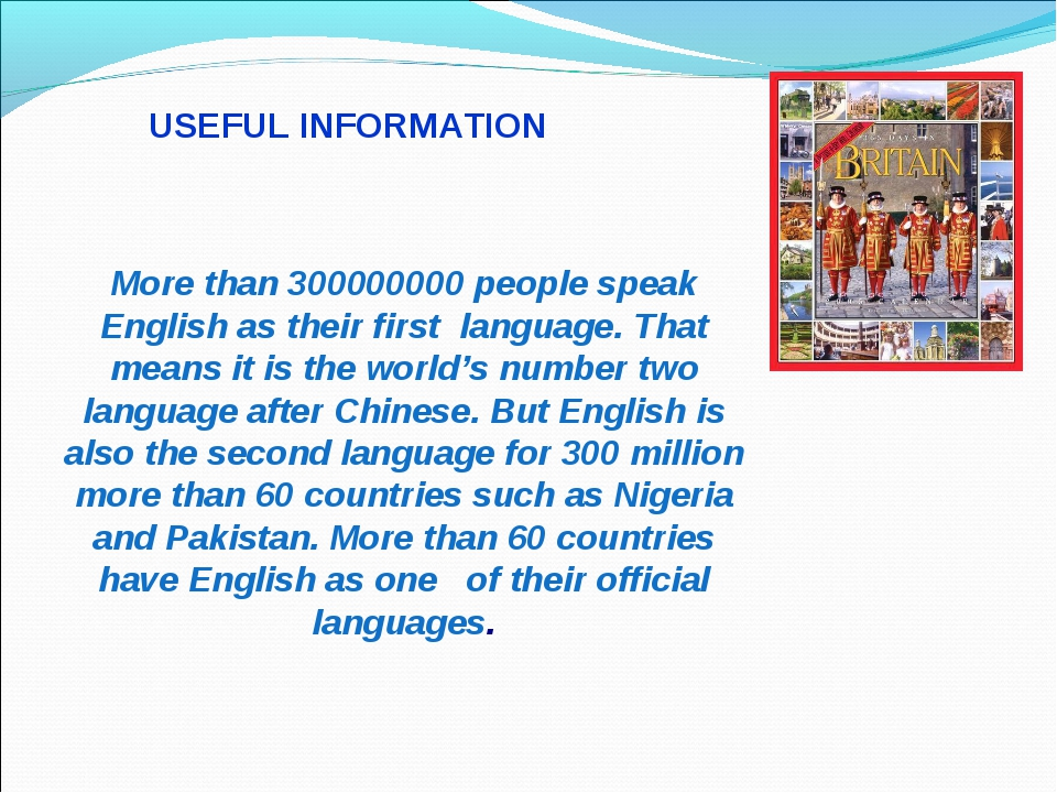 USEFUL INFORMATION More than 300000000 people...