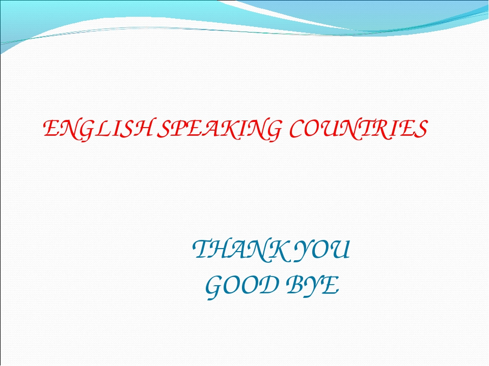 ENGLISH SPEAKING COUNTRIES THANK YOU GOOD BYE
