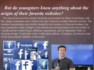 But do youngsters know anything about the origin of their favorite websites?