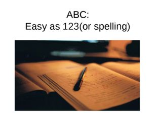 ABC: Easy as 123(or spelling)