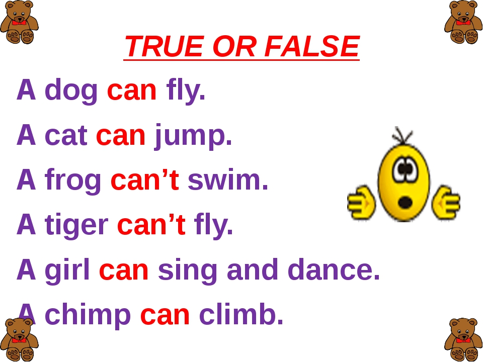 TRUE OR FALSE A dog can fly. A cat can jump. A frog can't swim. A tiger can't...