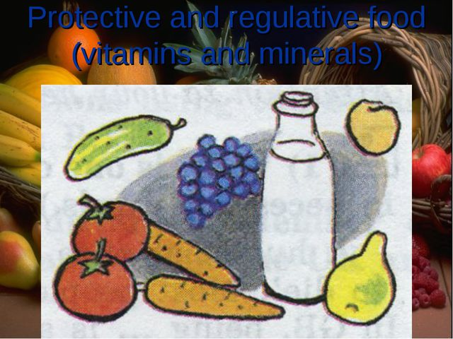 Protective and regulative food (vitamins and minerals)