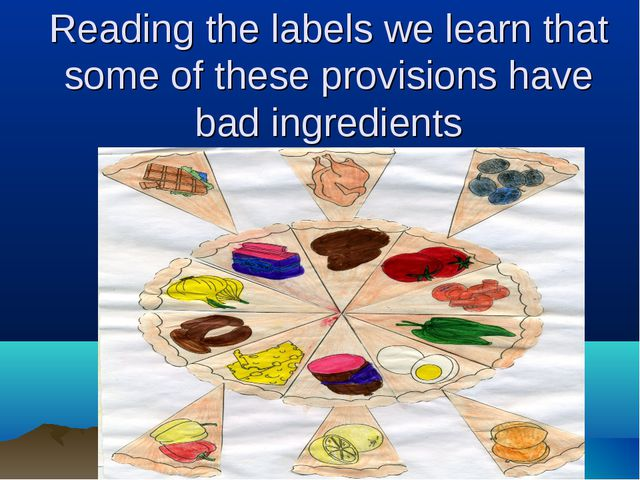 Reading the labels we learn that some of these provisions have bad ingredients