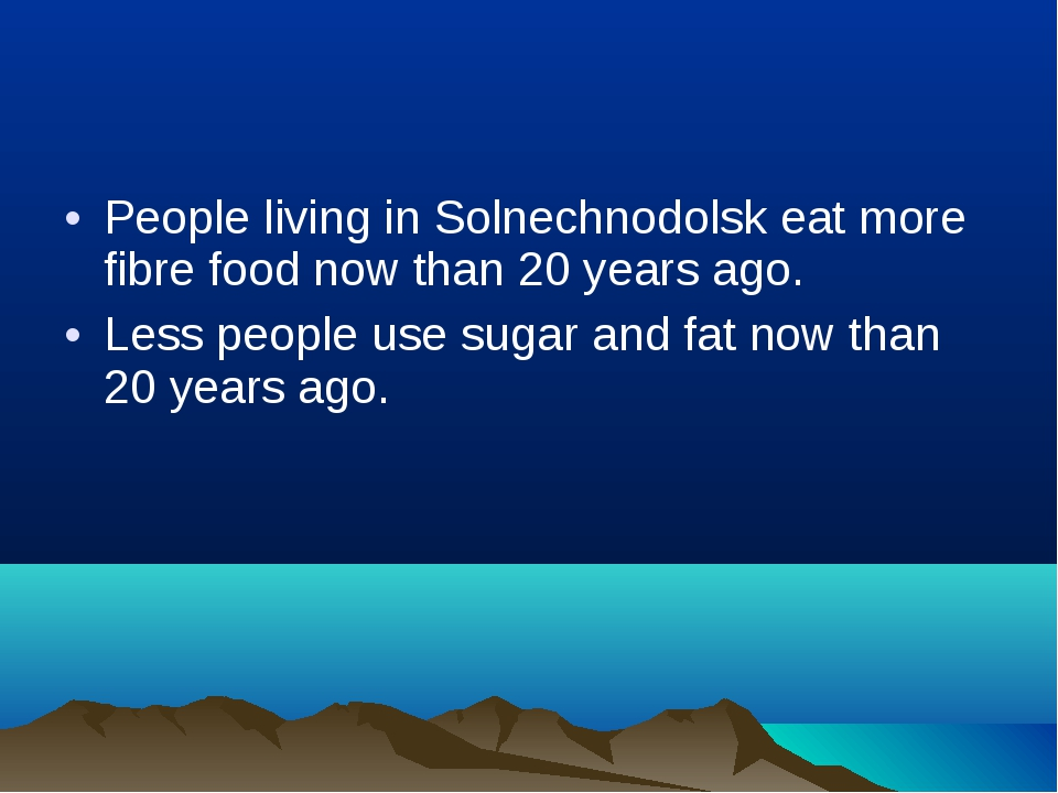 People living in Solnechnodolsk eat more fibre food now than 20 years ago. Le...