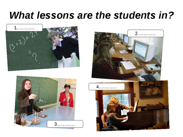 What lessons are the students in? 1………… 2………… 3………… 4…………