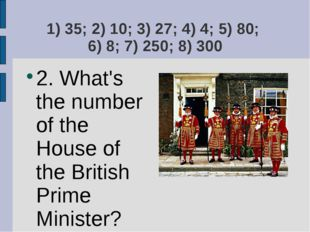1) 35; 2) 10; 3) 27; 4) 4; 5) 80; 6) 8; 7) 250; 8) 300 2. What's the number o