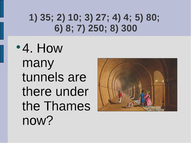 1) 35; 2) 10; 3) 27; 4) 4; 5) 80; 6) 8; 7) 250; 8) 300 4. How many tunnels ar...