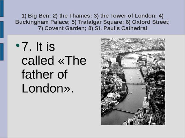 1) Big Ben; 2) the Thames; 3) the Tower of London; 4) Buckingham Palace; 5) T...