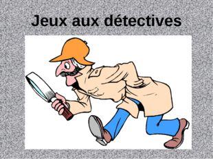 Jeux aux détectives
