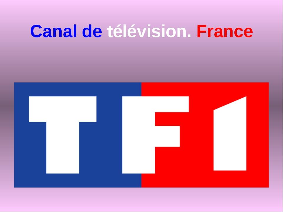 Canal de télévision. France