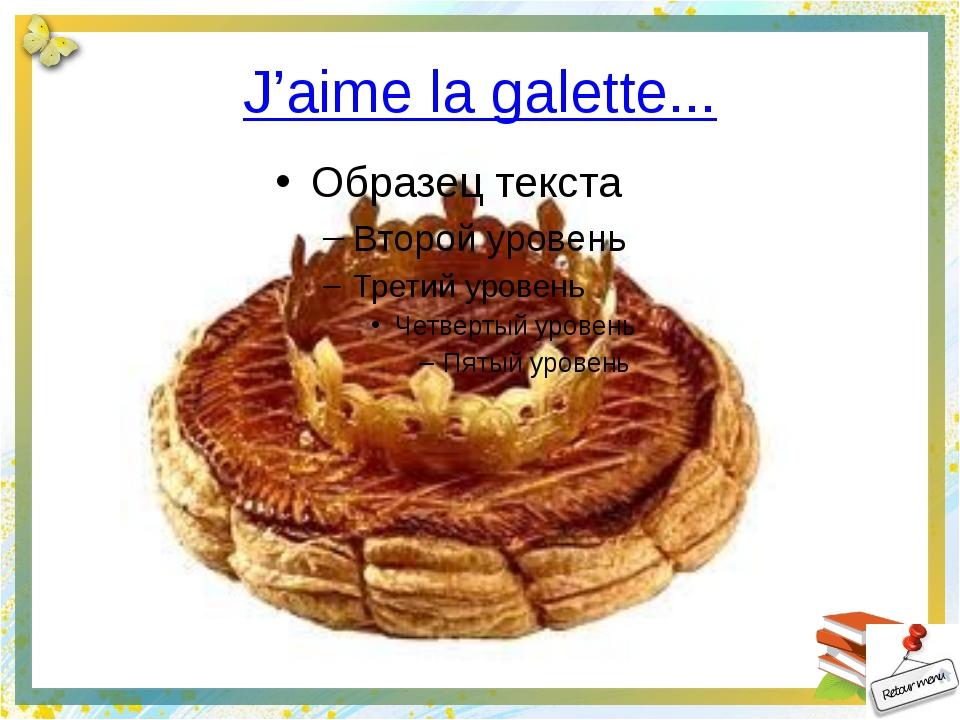 J'aime la galette...