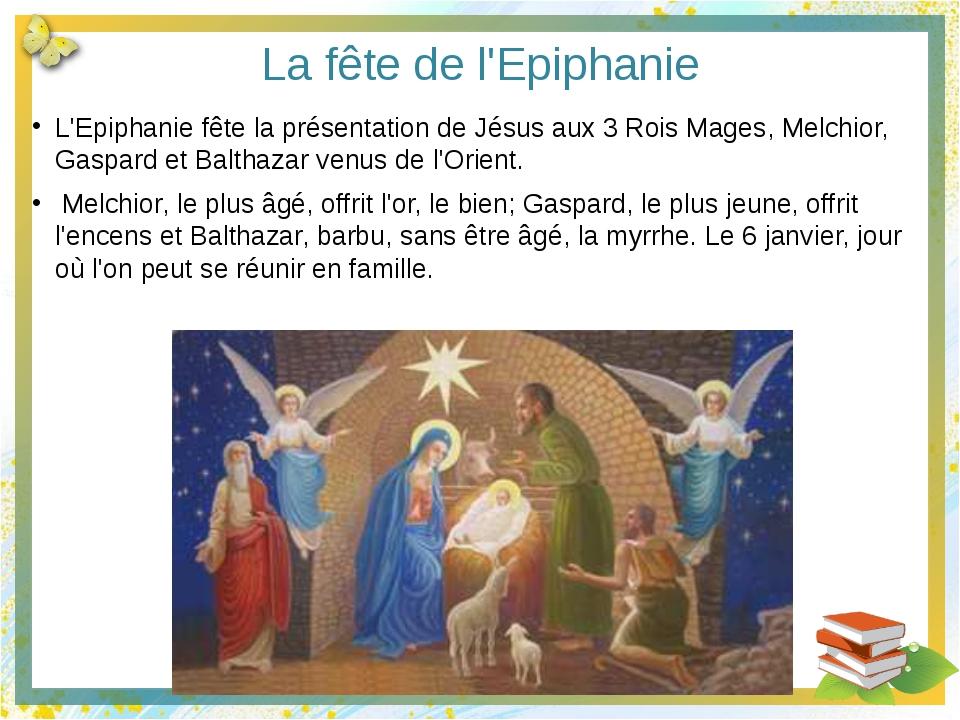 La fête de l'Epiphanie L'Epiphanie fête la présentation de Jésus aux 3 Rois M...