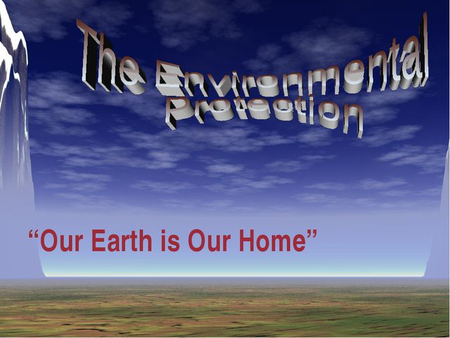 """""""Our Earth is Our Home"""""""