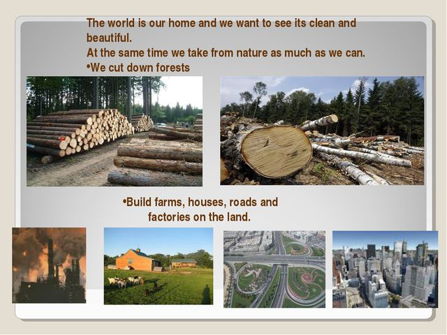The world is our home and we want to see its clean and beautiful. At the same...