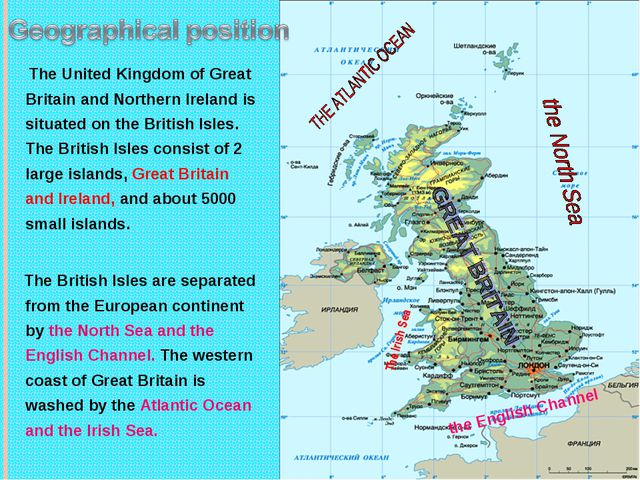 The United Kingdom of Great Britain and Northern Ireland is situated on the...