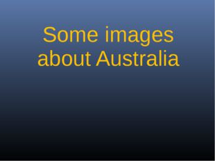 Some images about Australia