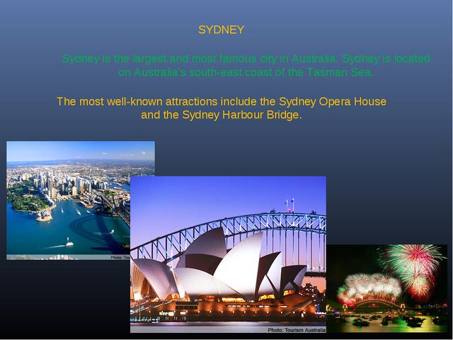 SYDNEY Sydney is the largest and most famous city in Australia. Sydney is loc...
