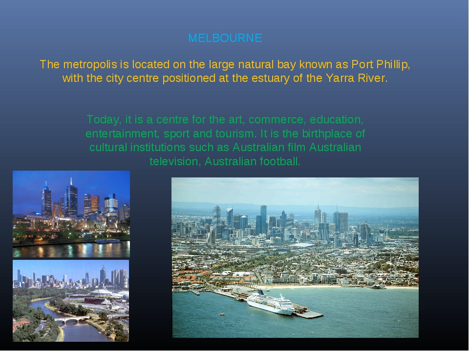 MELBOURNE The metropolis is located on the large natural bay known as Port Ph...