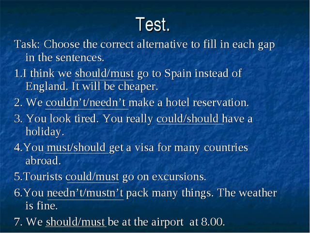 Test. Task: Choose the correct alternative to fill in each gap in the sentenc...