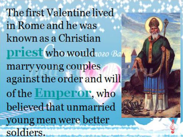 According to one legend, Valentine actually sent the first 'valentine' greet...