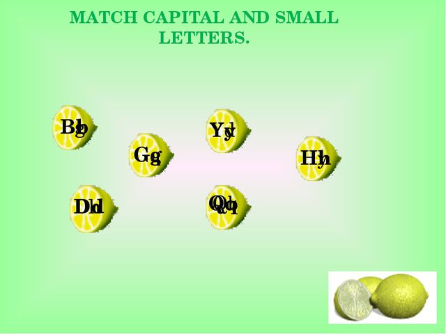 MATCH CAPITAL AND SMALL LETTERS. Bg Yd Gq Dh Hy Qb Dd Bb Gg Yy Hh Qq