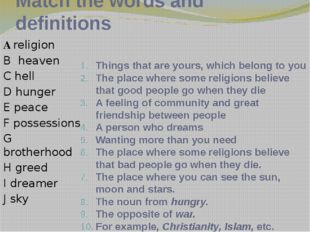 Match the words and definitions A religion B heaven C hell D hunger E peace F