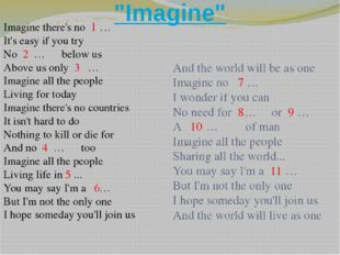 """Imagine"" Imagine there's no 1 … It's easy if you try No 2 … below us Above u"