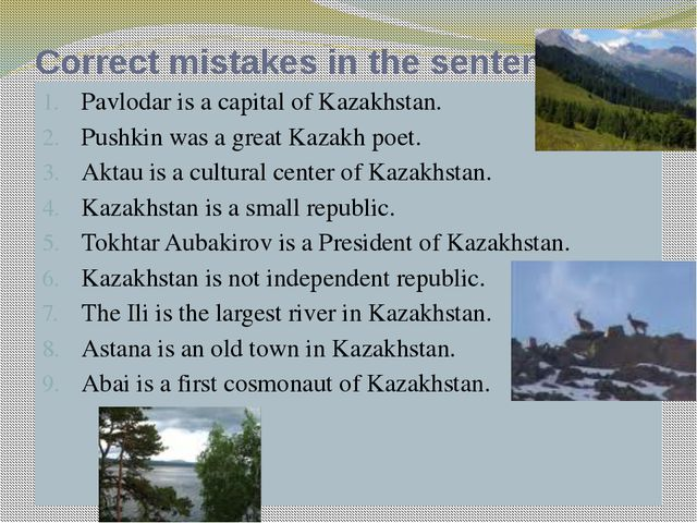 Correct mistakes in the sentences. Pavlodar is a capital of Kazakhstan. Pushk...