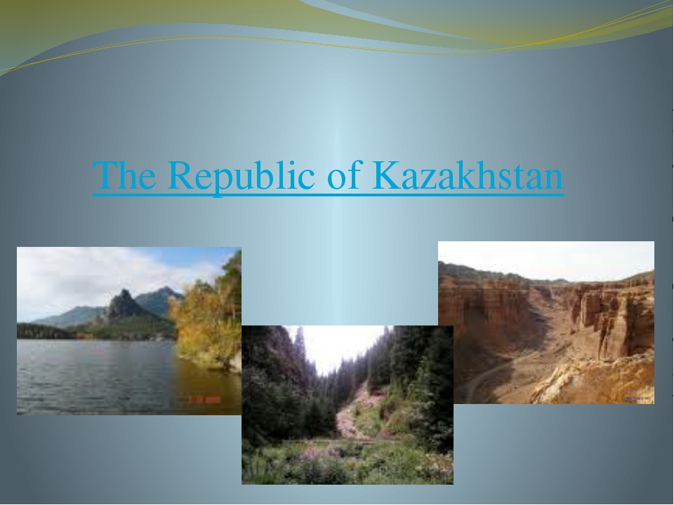 The Republic of Kazakhstan